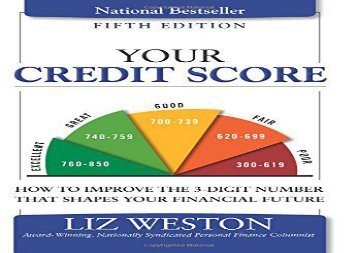 [+][PDF] TOP TREND Your Credit Score: How to Improve the 3-Digit Number That Shapes Your Financial Future (5th Edition) (Liz Pulliam Weston)  [FULL]