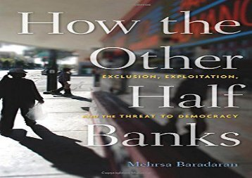 [+]The best book of the month How the Other Half Banks: Exclusion, Exploitation, and the Threat to Democracy  [DOWNLOAD]