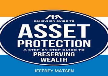 [+][PDF] TOP TREND The ABA Consumer Guide to Asset Protection: A Step-By-Step Guide to Preserving Wealth  [FULL]
