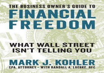 [+]The best book of the month The Business Owner s Guide to Financial Freedom: What Wall Street Isn t Telling You  [DOWNLOAD]