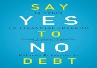 [+][PDF] TOP TREND Say Yes to No Debt: 12 Steps to Financial Freedom  [FULL]