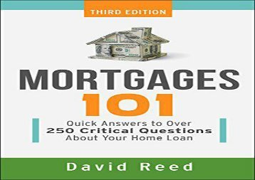 [+]The best book of the month Mortgages 101: Quick Answers to Over 250 Critical Questions about Your Home Loan  [FREE]