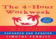 [+][PDF] TOP TREND The 4-Hour Workweek: Escape 9-5, Live Anywhere, and Join the New Rich [PDF]