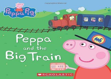 [+][PDF] TOP TREND Peppa and the Big Train (Peppa Pig)  [DOWNLOAD]