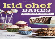 [+]The best book of the month Kid Chef Bakes: The Kids Cookbook for Aspiring Bakers  [FULL]