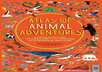 [+][PDF] TOP TREND Atlas of Animal Adventures: A Collection of Nature s Most Unmissable Events, Epic Migrations and Extraordinary Behaviours  [DOWNLOAD]
