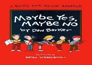 [+]The best book of the month Maybe Yes, Maybe No: A Guide for Young Skeptics (Maybe Guides)  [DOWNLOAD]