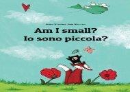 [+]The best book of the month Am I small? Io sono piccola?: Children s Picture Book English-Italian (Bilingual Edition) [PDF]
