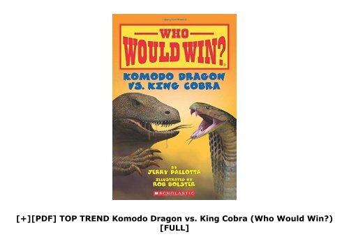 [+][PDF] TOP TREND Komodo Dragon vs. King Cobra (Who Would Win?)  [FULL]