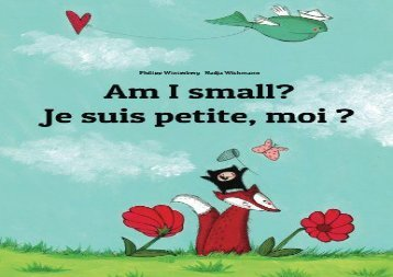[+][PDF] TOP TREND Am I small? Je suis petite, moi ?: Children s Picture Book English-French (Bilingual Edition)  [FULL]