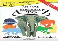[+][PDF] TOP TREND Animal Alphabet A to Z: 3-in-1 book teaching children Positive Words, Alphabet and Animals: Volume 1 (Positive Learning for Kids) [PDF]