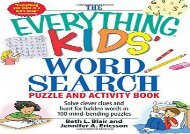 [+]The best book of the month The Everything Kids Word Search Puzzle and Activity Book: Solve Clever Clues and Hunt for Hidden Words in 100 Mind-bending Puzzles (Everything S.)  [NEWS]
