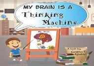 [+]The best book of the month My Brain is a Thinking Machine: A fun social story teaching emotional intelligence and self mastery for kids through a boy becoming aware of his their thoughts in a healthy way.: Volume 1  [FULL]
