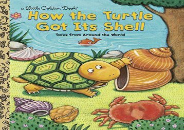[+][PDF] TOP TREND Lgb:How the Turtle Got Its Shell (Little Golden Book Series)  [READ]