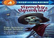 [+][PDF] TOP TREND Spooky and Spookier: Four American Ghost Stories (Step into Reading)  [FREE]