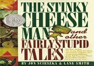 [+]The best book of the month The Stinky Cheese Man And Other Fairly Stupid Tales (Viking Kestrel picture books)  [FREE]