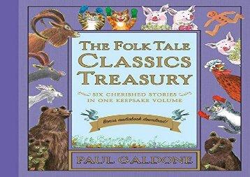 [+][PDF] TOP TREND The Folk Tale Classics Treasury: Six Cherished Stories in One Keepsake Volume  [DOWNLOAD]