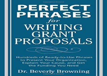 [+][PDF] TOP TREND Perfect Phrases for Writing Grant Proposals (Perfect Phrases Series): Hundreds of Ready-to-use Phrases to Present Your Organization, Explain Your Cause, and Get the Funding You Need [PDF]