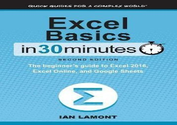 [+][PDF] TOP TREND Excel Basics In 30 Minutes (2nd Edition): The quick guide to Microsoft Excel and Google Sheets [PDF]