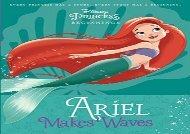 [+]The best book of the month Disney Princess Beginnings: Ariel Makes Waves (Disney Princess) [PDF]