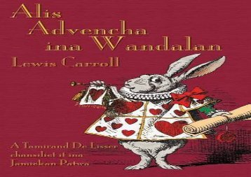 [+]The best book of the month Alis Advencha ina Wandalan: Alice s Adventures in Wonderland in Jamaican Creole [PDF]