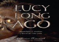 [+]The best book of the month Lucy Long Ago: Uncovering the Mystery of Where We Came from [PDF]