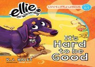 [+]The best book of the month It s Hard to be Good: Life s Little Lessons by Ellie the Wienerdog - Lesson #1  [DOWNLOAD]