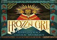 [+]The best book of the month Frozen Girl: The Discovery of an Incan Mummy  [DOWNLOAD]