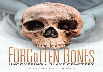 [+]The best book of the month Forgotten Bones: Uncovering a Slave Cemetery  [FULL]