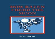 [+]The best book of the month How Raven Freed the Moon [PDF]