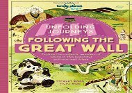 [+]The best book of the month Unfolding Journeys - Following the Great Wall (Lonely Planet Kids)  [NEWS]