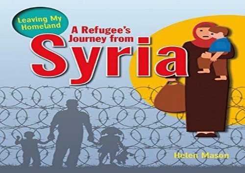 [+][PDF] TOP TREND A Refugee s Journey from Syria (Leaving My Homeland)  [DOWNLOAD]