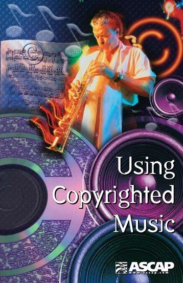 Using Copyrighted Music Using Copyrighted Music Using - ascap