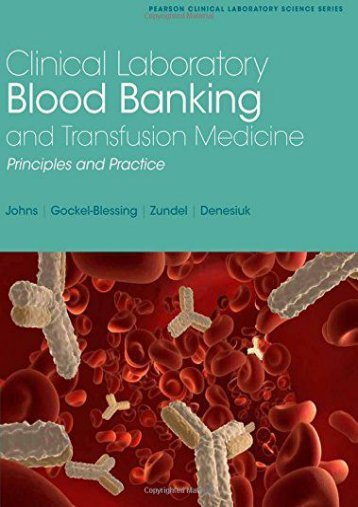 Read Aloud Clinical Laboratory Blood Banking and Transfusion Medicine Principles and practices: Principles and Practices: Volume 1 (Pearson Clinical Laboratory Science) - Gretchen Johns [PDF Free Download]