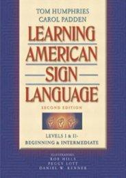 Download Learning American Sign Language: Levels I   II--Beginning   Intermediate: Beginning and Intermediate Levels 1   2 - Tom L. Humphries [Ready]