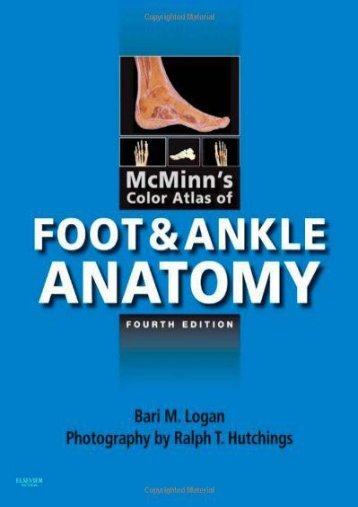 Read Aloud McMinn s Color Atlas of Foot and Ankle Anatomy, 4e - Bari M. Logan MA FMA Hon MBIE MAMAA [PDF File(PDF,Epub,Txt)]