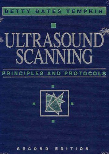 Read E-book Ultrasound Scanning: Principles and Protocols - Betty Bates Tempkin BA  RT(R)  RDMS [PDF Free Download]