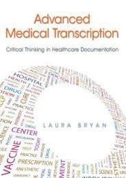 Read E-book Advanced Medical Transcription: Critical Thinking in Healthcare Documentation Plus Myhealthprofessionskit - Access Card Package - Laura Bryan Cmt  Bs [PDF File(PDF,Epub,Txt)]