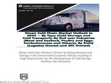 Oman Cold Chain Market, Growth Cold Chain Logistics, Sea Food market in Oman, Opportunities Cold Storage Oman : Ken Research