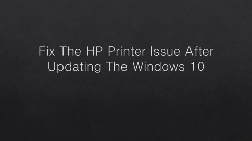 The New Way To Fix HP Printer Issue After Updating The Windows 10