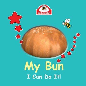 I Can Do It Too - My Bun