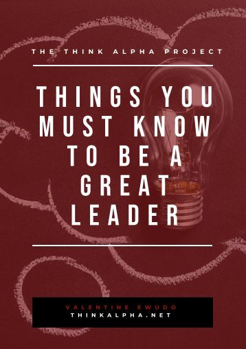 Things You Must Know To Be A Great Leader