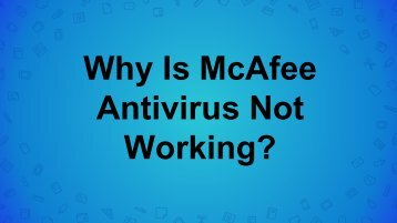 Why Is McAfee Antivirus Not Working?
