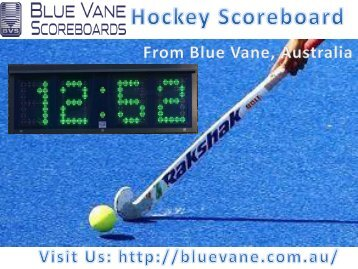 Best quality Hockey scoreboard from Blue Vane, Australia