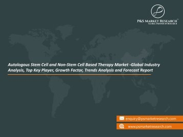 Autologous Stem Cell and Non Stem Cell Based Therapy Market Outlook Report by 2023
