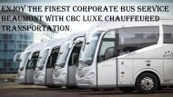Enjoy the Finest Corporate Bus Service Beaumont with CBC Luxe Chauffeured Transportation