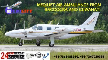 Now Get Supreme Air Ambulance from Bagdogra and Guwahati by Medilift