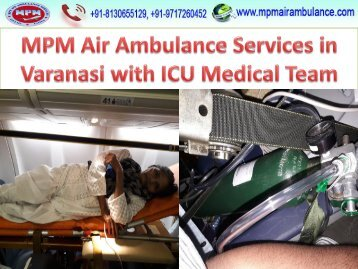 MPM Air Ambulance Services in Varanasi with ICU Medical Team