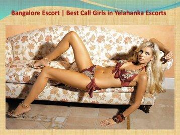 Bangalore Escorts  Sexy Call Girls in Yelahanka Escorts