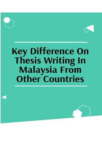 Key Difference On Thesis Writing in Malaysia From Other Countries